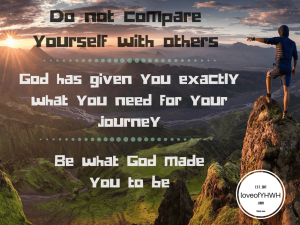 Dont-compare-yourself-with-others.-God-has-given-you-exactly-what-you-need-for-your-journey-Our-time-is-limited-so-we-cant-waste-it-livin